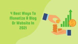 4 Best Ways To Monetize A Blog Or Website